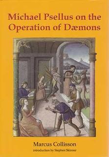 Michael Psellus on the Operation of Daemons - Stephen Skinner & Marcus Collisson