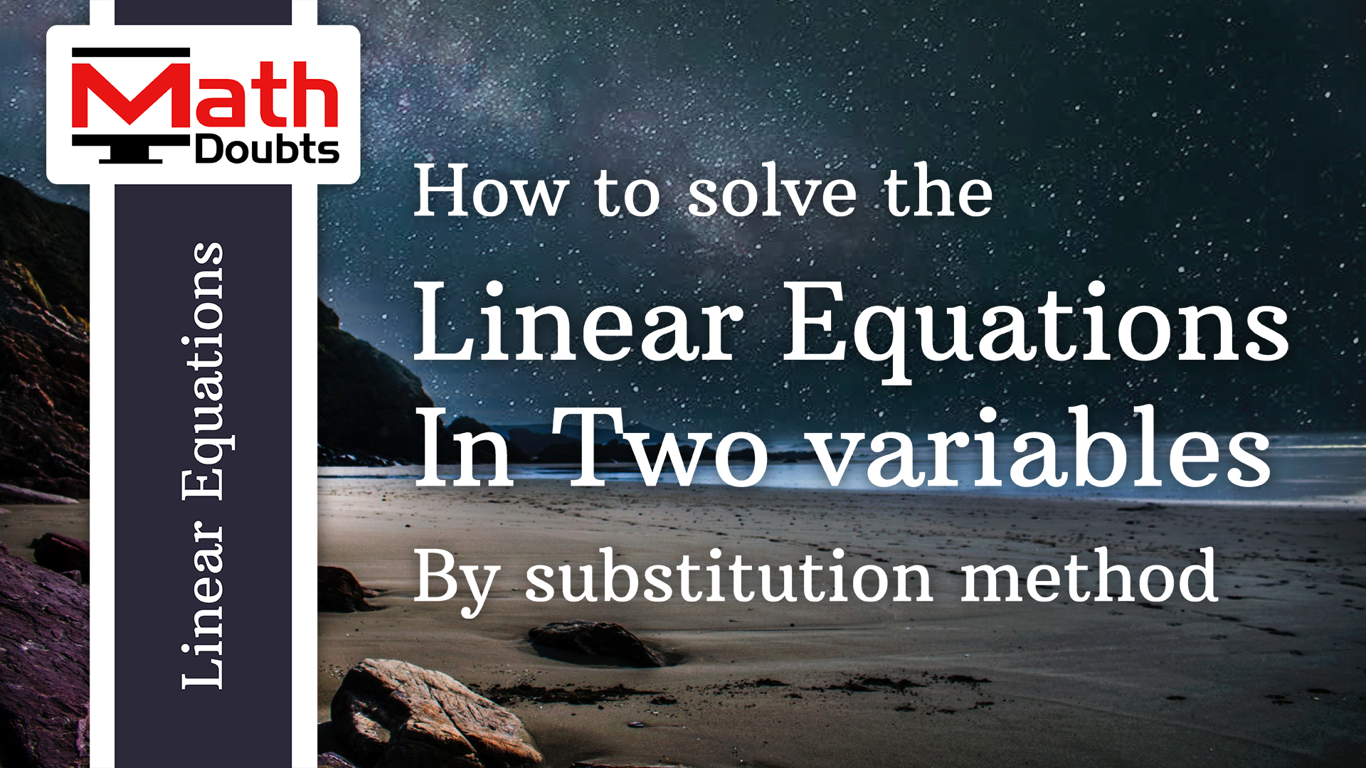 Solving Linear Equations In Two Variables By Substitution