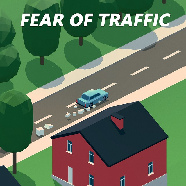 Fear of Traffic