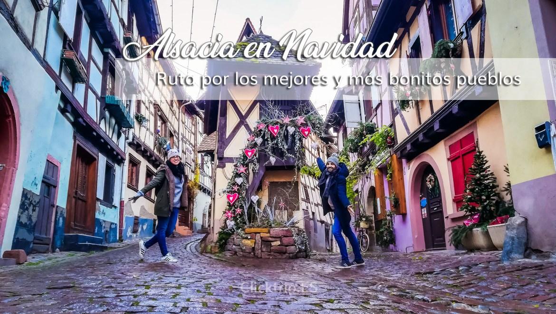 Ruta por los mejores y más bonitos pueblos de Alsacia en Navidad | ClickTrip.ES