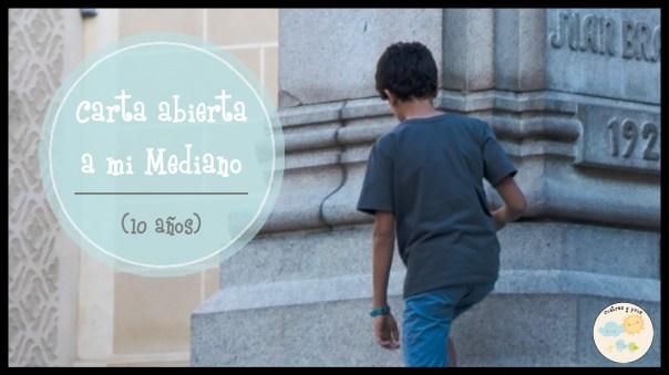 Carta abierta a mi hijo Mediano (10 años)