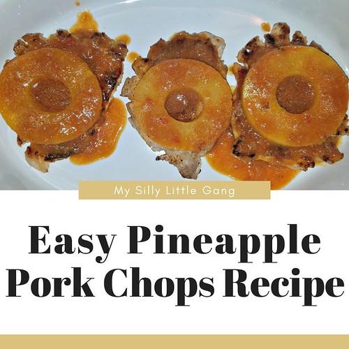 Easy Pineapple Pork Chops Recipe #MySillyLittleGang