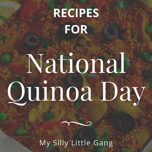 National Quinoa Day Recipes #MySillyLittleGang