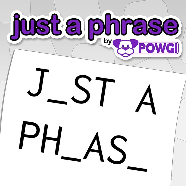 Just a Phrase by Powgi