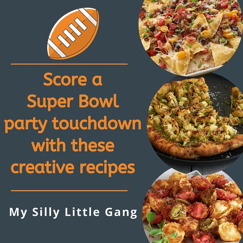 Score A Super Bowl Party Touchdown With These Creative Recipes. #SuperBowlLIV #MySillyLittleGang