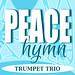 Peace Hymn for Trumpet Trio