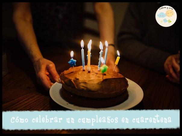 Celebrar un cumpleaños en cuarentena