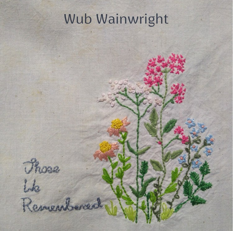 IMB6050 Wub Wainwright – Those We Remembered – Digital Release (2020)