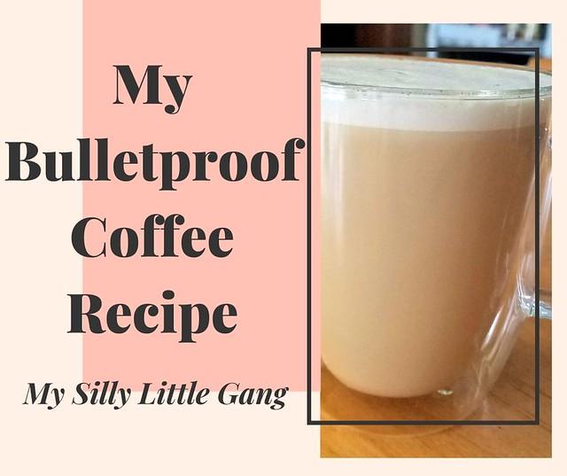 Bulletproof Coffee Recipe #Keto @tworiversco #MySillyLittleGang