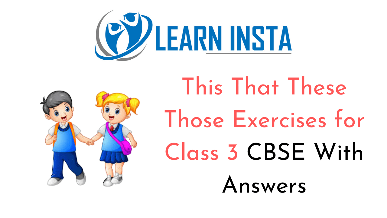 This That These Those Exercises for Class 3 CBSE with Answers