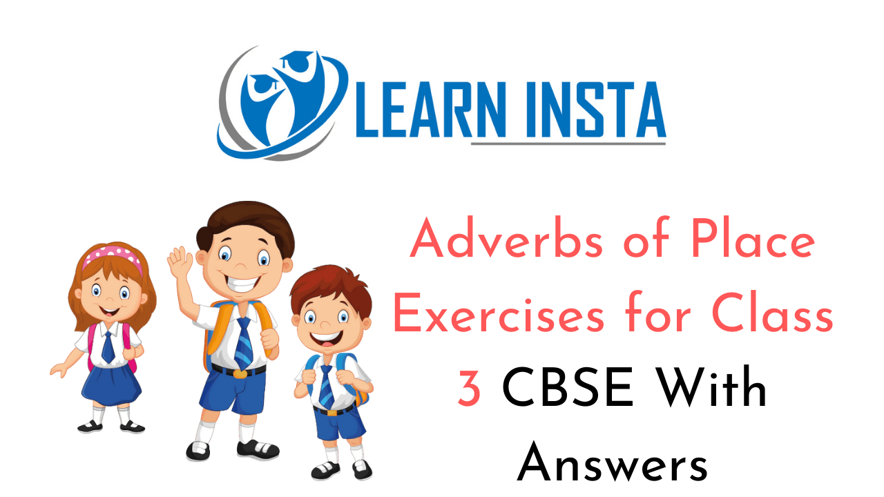 Adverbs of Place Exercises for Class 3 CBSE with Answers