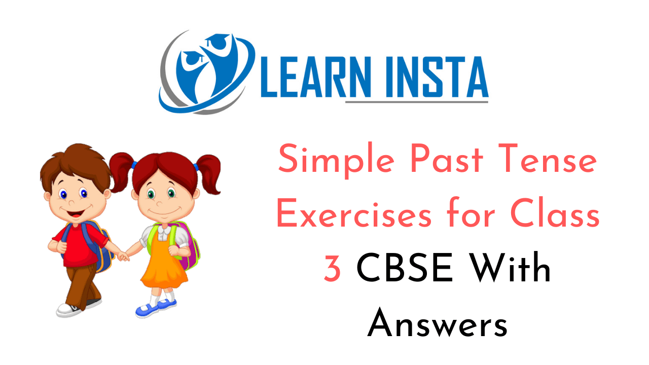 Simple Past Tense Worksheet Exercises for Class 3 CBSE with Answers
