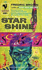 STAR SHINE by Fredric Brown. (aka Angels and Spaceships, 17 stories). Bantam 1956. 138 pages.