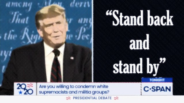 """A graphic of President Trump and the words """"Stand Back and Stand By"""""""