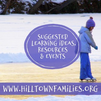 "Photograph of child ice skating outdoors with overlay of words, ""Suggested Learning Ideas, Resources & Events. www.HilltownFamilies.org"""