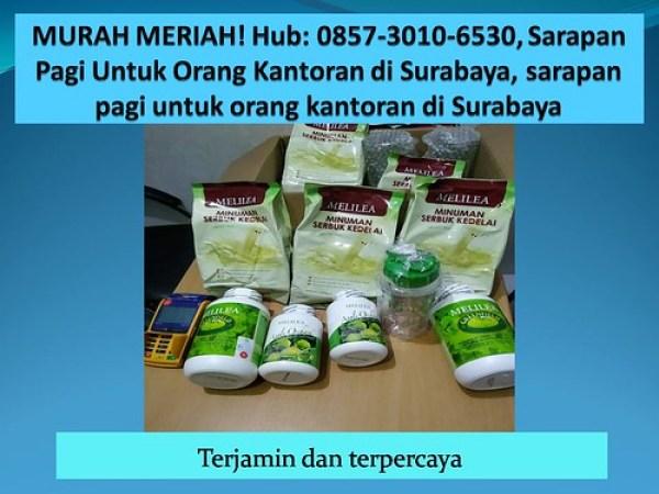 MURAH MERIAH! Hub: 0857-3010-6530, Sarapan Pagi Untuk Orang Kantoran di Surabaya, sarapan pagi untuk orang kantoran di Surabaya