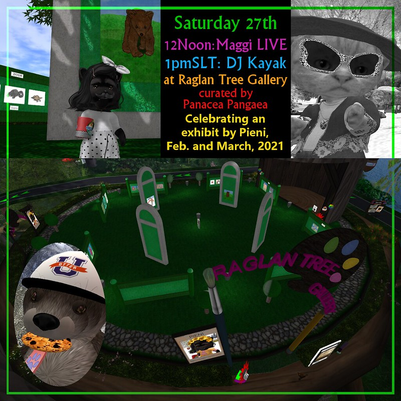 """Welcome to the event celebrating an exhibit by Pieni art the <a href=""""http://maps.secondlife.com/secondlife/Raglan Shire/130/25/59"""" rel=""""noreferrer nofollow"""">Raglan Tree Gallery</a>. (curated by Panacea Pangaea)  12Noon-1pmSLT Maggi LIVE 1pm-2pmSLT DJ Kayak"""
