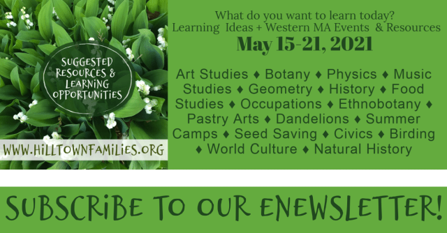 Follow your interests in food, habitat & humanities this spring. Dandelions, musics & art, science & math, are just a few places to start!