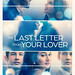 """Film Review: """"The Last Letter from Your Lover"""" (2021)"""