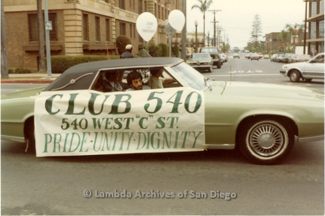 1982 - San Diego Lambda Pride Parade, Gay bar, 'Club 540' Contingent (located at 540 West 'C' Street in Downtown San Diego). Display's 1982 Pride Parade theme: 'Pride, Unity, Dignity' banner as they drive the parade route on 6th. avenue toward Hillcrest.