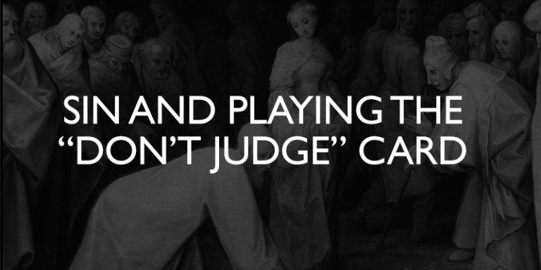 "Sin and Playing the ""Don't Judge"" Card"