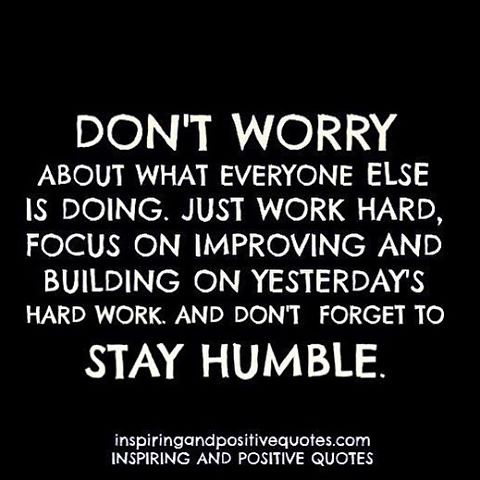 stay humble work hard
