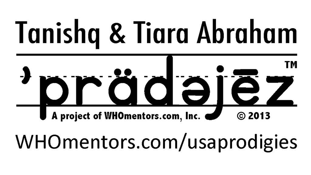 Tanishq & Tiara Abraham USA Prodigies (ˈprädəjēz