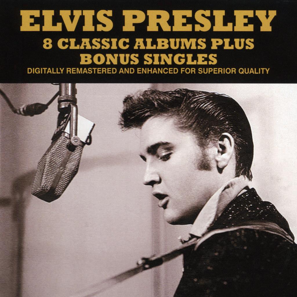 Elvis Presley  8 Classic Albums Plus Bonus Singles  Flickr