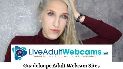 Guadeloupe Adult Webcam Sites