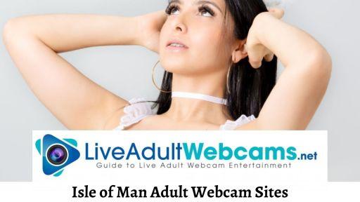 Isle of Man Adult Webcam Sites