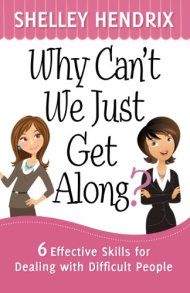 Why Cant We Just Get Along by Shelley Hendrix
