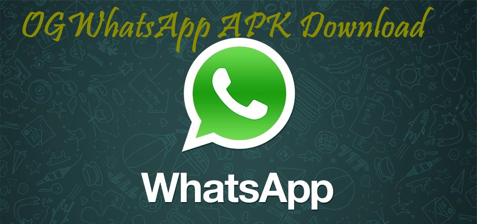 og whatsapp, ogwhatsapp, android, apk, whatsapp, whatsapp mod, download, apk