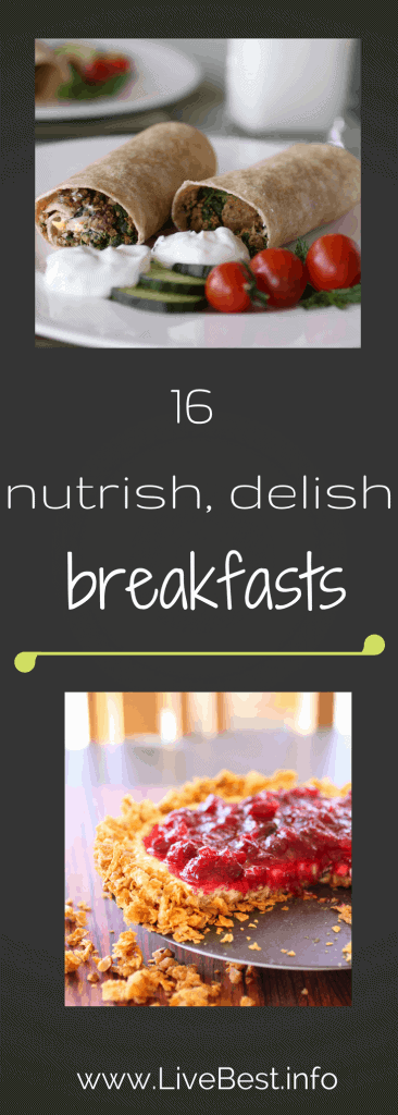 16 healthy breakfast ideas. Real food deliciously. www.LiveBest.info