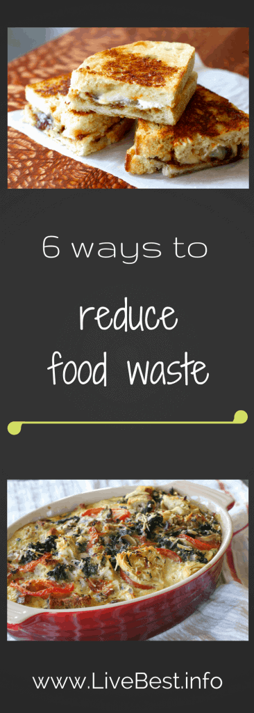 6 easy ways to reduce wasted food or food waste. www.LiveBest.info