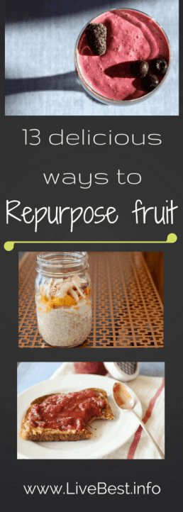 13 ways to repurpose fruit. Repurpose Food is a LiveBest series where I share delicious ways to reduce food waste. Join me as we repurpose fruit to create bestovers - one delicious bite at a time!