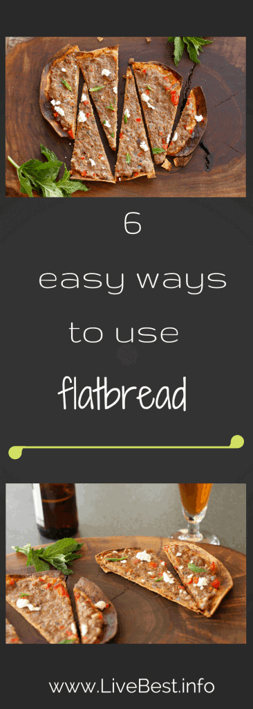 six easy healthy ways to use flatbread. www.LiveBest.info
