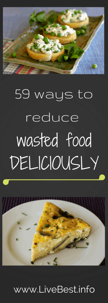 Reduce wasted food! 59 ways to help you repurpose food, save money, improve your health and keep your food out of the trash. www.LiveBest.info