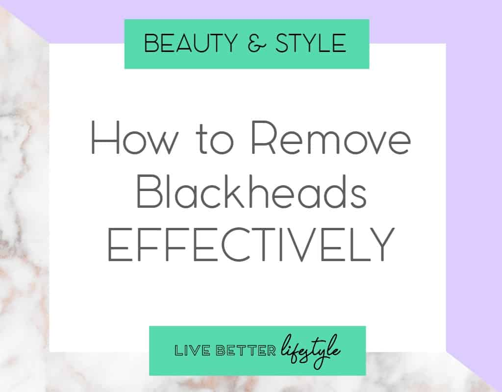how to remove blackheads effectively