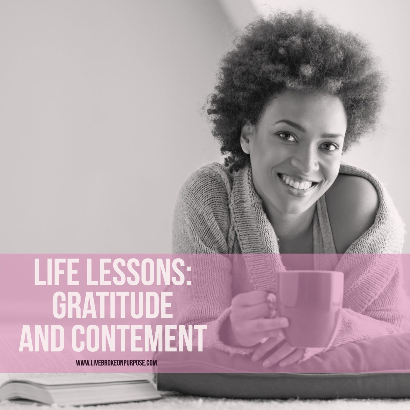 Life Lessons Contentment And Gratitude