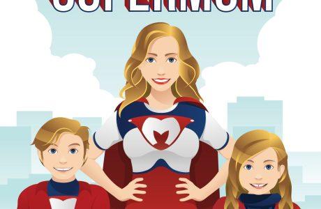Single Mom? Or SuperMom?