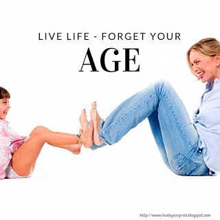 Live Your Life and Forget Your Age