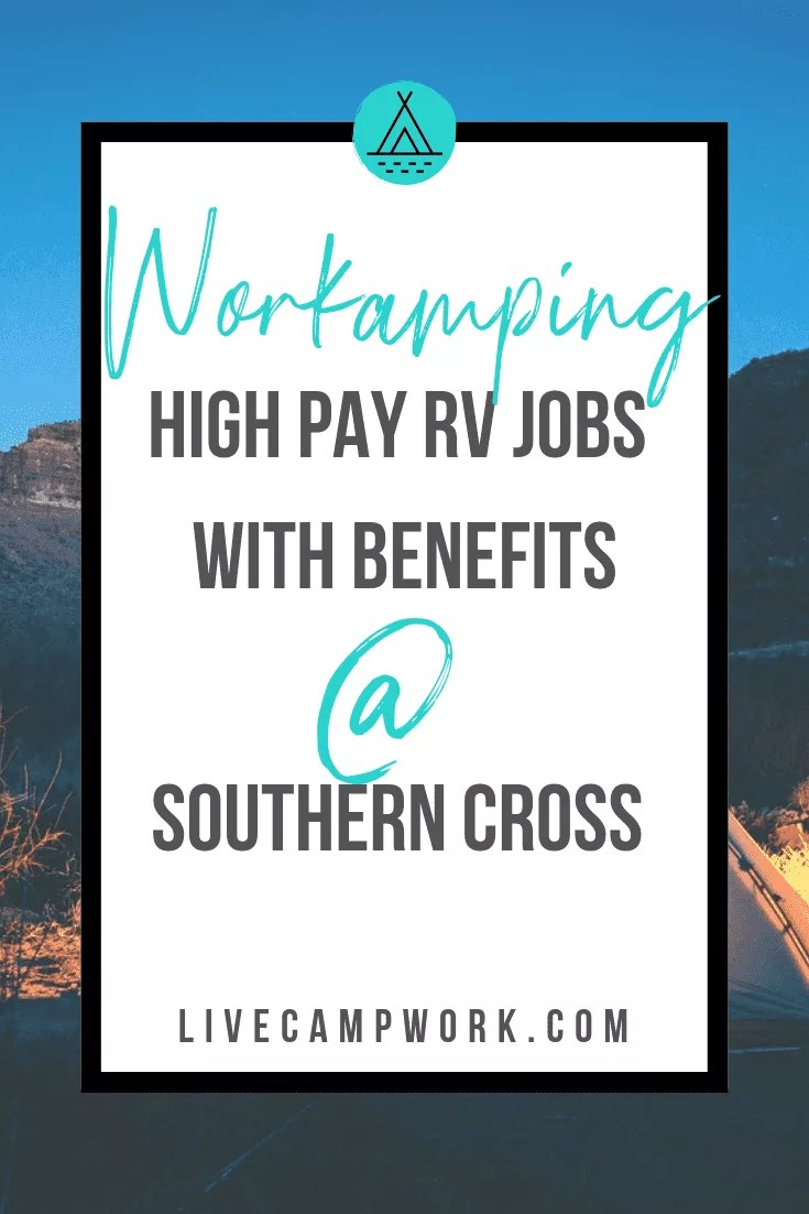 Southern Cross is a Workamper employer who offers one fo the best paying Workamping jobs in the RV lifestyle.