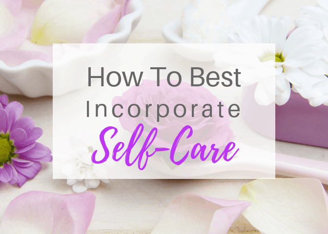 How To Best Incorporate Self-Care