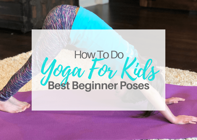 How To Do Yoga For Kids-Best Beginner Poses