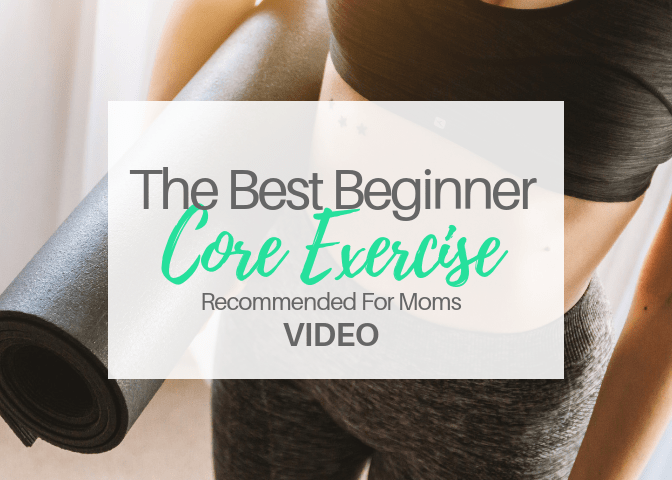 The Best Beginner Core Exercise Recommended For Moms | Video
