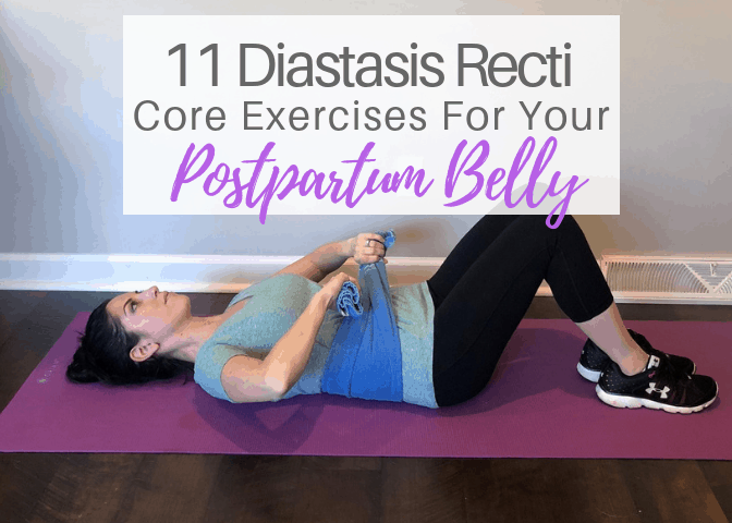 11 Diastasis Recti Core Exercises For Your Postpartum Belly | VIDEO