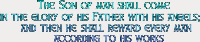 SQ MATTHEW 16 27 THE SON OF MAN liveforeverhowto