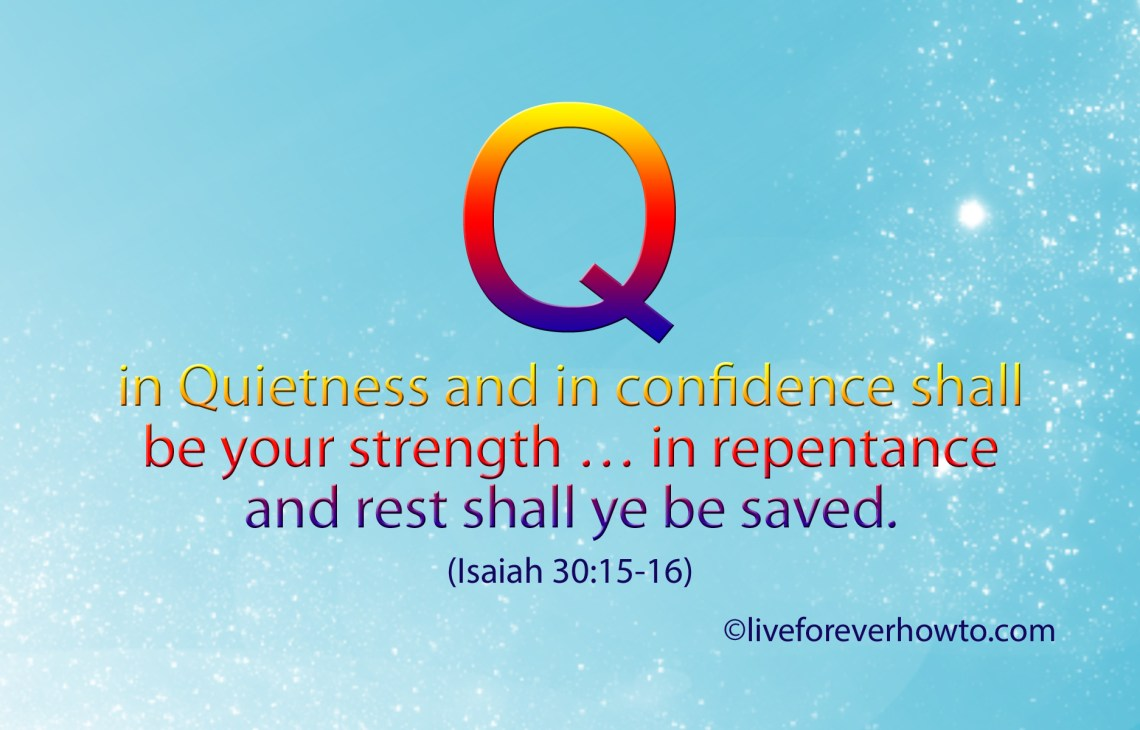 Isaiah 30:14-16 In Quietness and rest shall ye be saved