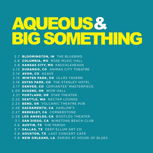 Aqueous Big Something Tour