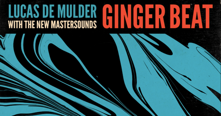 new mastersounds, new mastersounds music, new mastersounds ginger beat, new mastersounds youtube, lucas de mulder